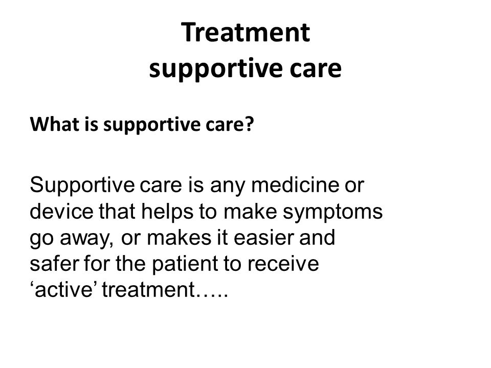 Treatment supportive care What is supportive care.