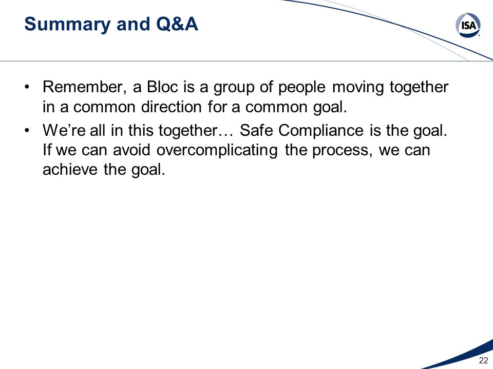 Summary and Q&A Remember, a Bloc is a group of people moving together in a common direction for a common goal.
