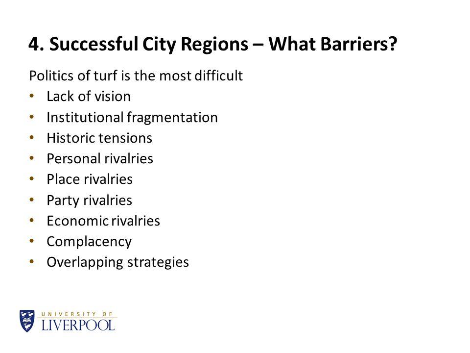 4.Successful City Regions – What Works. It's the politics stupid.