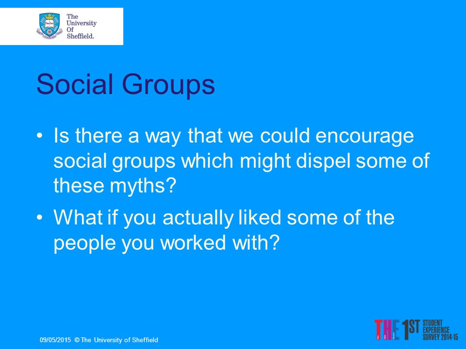 Social Groups Is there a way that we could encourage social groups which might dispel some of these myths.
