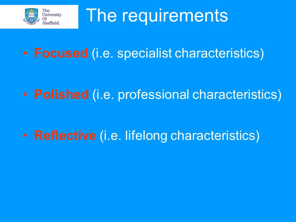 Or to look at this another way… Contextual knowledge [Specialist] Managerial skills [Professional] Professional skills[Professional] Learning and teaching[Professional] Interpersonal[Professional] & NHS Context[Specialist] Technical [Professional] = COMPLIANT (Lacey & Booth, 2003)