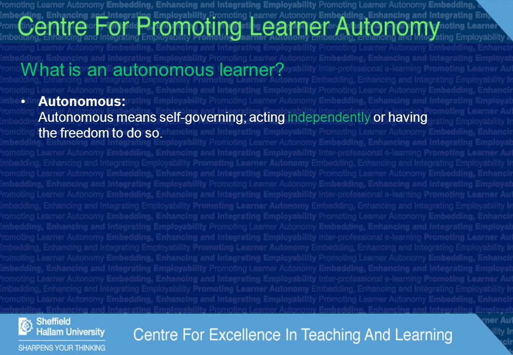 What is an autonomous learner? Autonomous: Autonomous means self-governing; acting independently or having the freedom to do so.