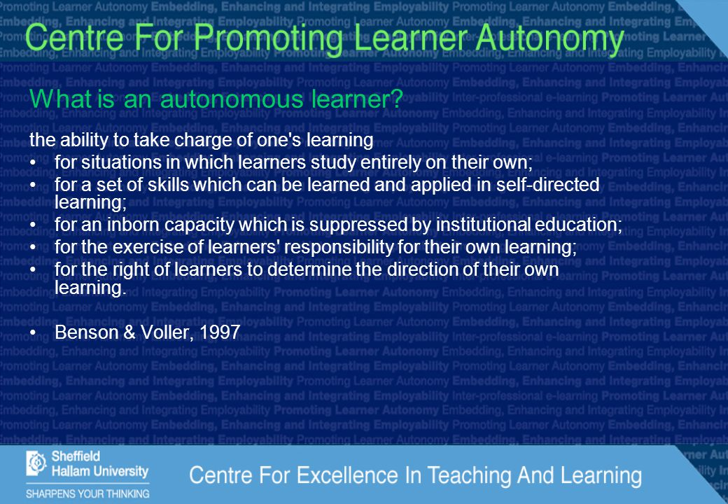 What is an autonomous learner? the ability to take charge of one's learning for situations in which learners study entirely on their own; for a set of