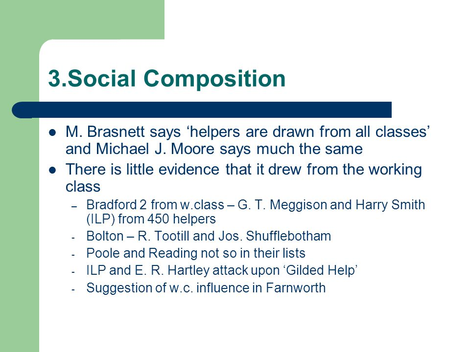 3.Social Composition M. Brasnett says 'helpers are drawn from all classes' and Michael J.