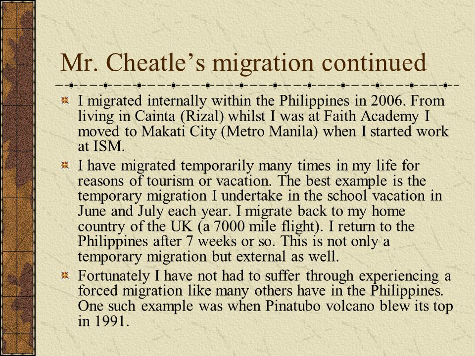Mr.Cheatle's migration continued I migrated internally within the Philippines in 2006.