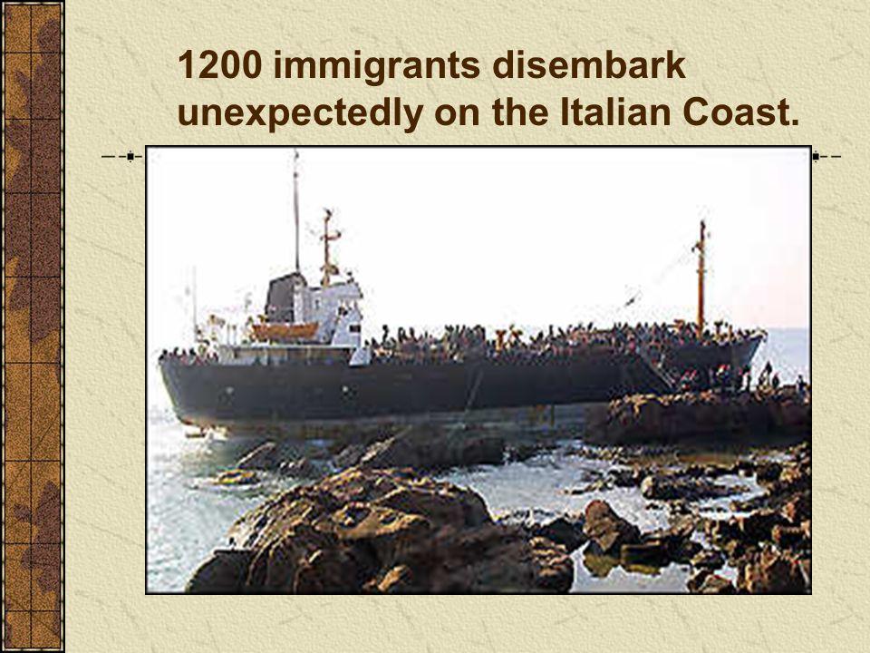 1200 immigrants disembark unexpectedly on the Italian Coast.
