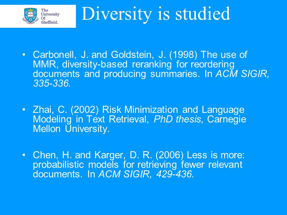 Diversity is studied Carbonell, J.and Goldstein, J.