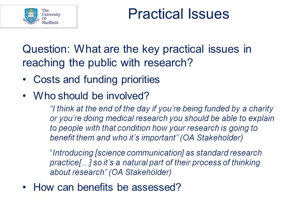 Practical Issues Question: What are the key practical issues in reaching the public with research.