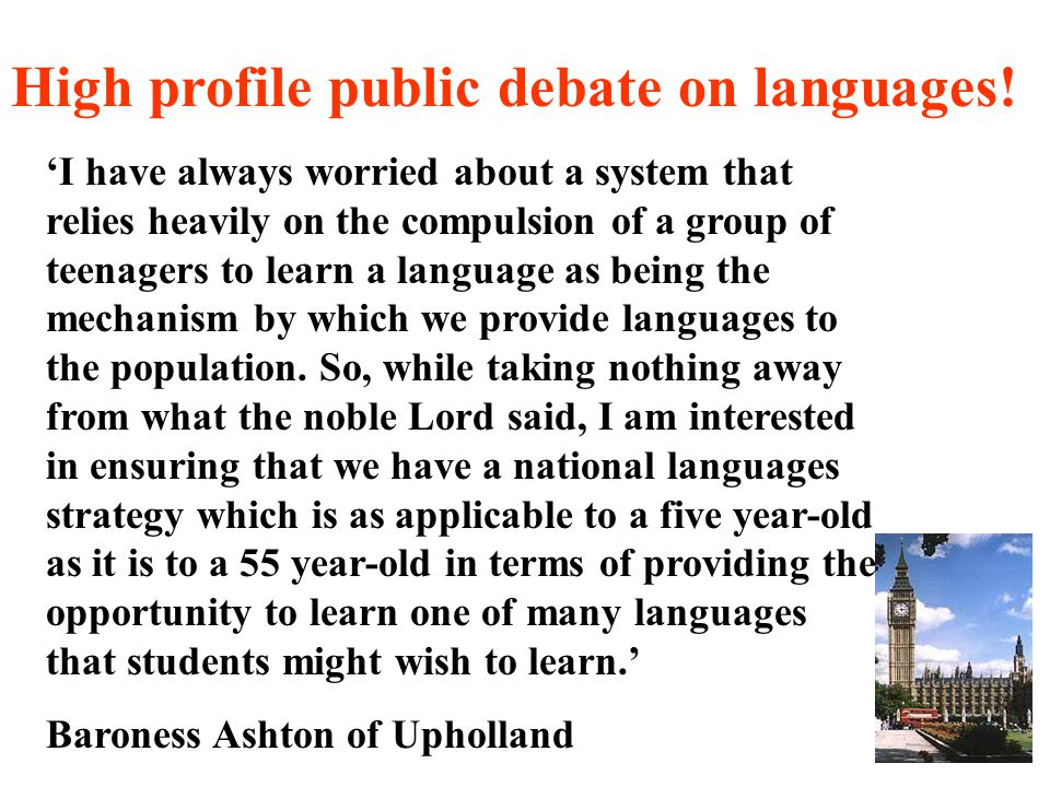 High profile public debate on languages! 'I have always worried about a system that relies heavily on the compulsion of a group of teenagers to learn