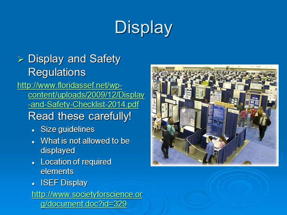 Display  Display and Safety Regulations http://www.floridassef.net/wp- content/uploads/2009/12/Display -and-Safety-Checklist-2014.pdf http://www.floridassef.net/wp- content/uploads/2009/12/Display -and-Safety-Checklist-2014.pdf Read these carefully.
