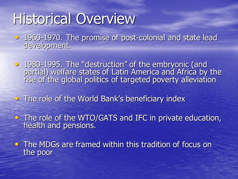 Historical Overview 1960-1970. The promise of post-colonial and state lead development.