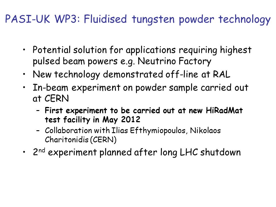 PASI-UK WP3: Fluidised tungsten powder technology Potential solution for applications requiring highest pulsed beam powers e.g.