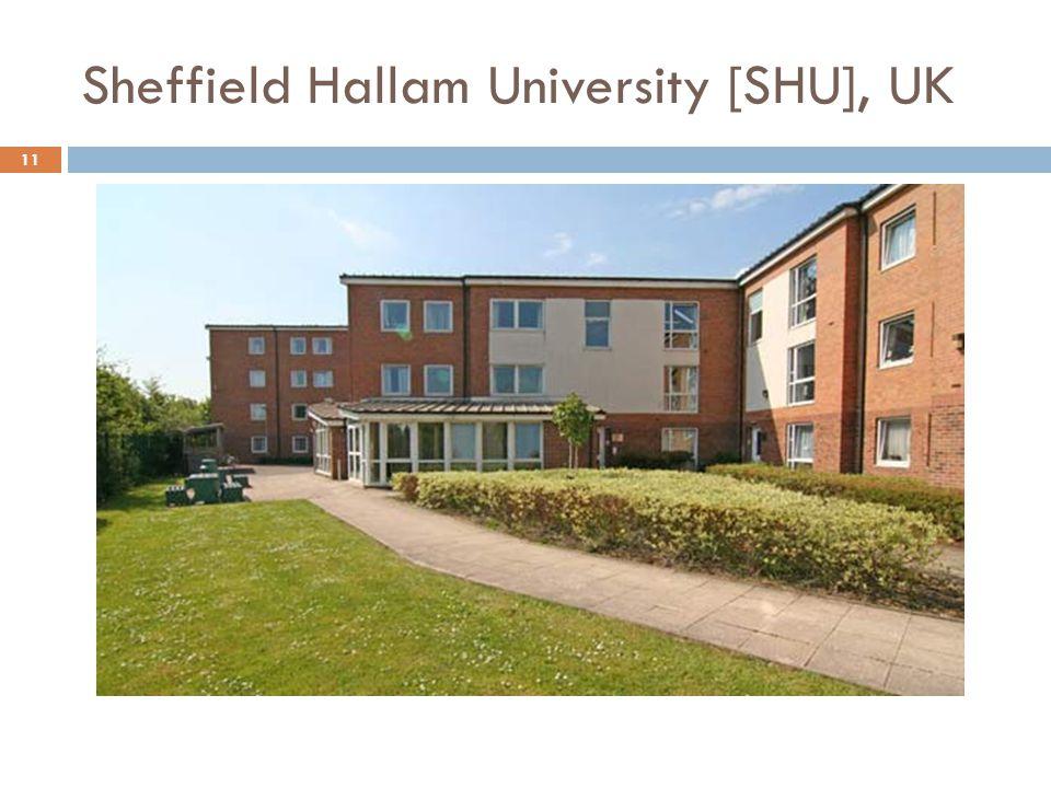 Sheffield Hallam University [SHU], UK 11