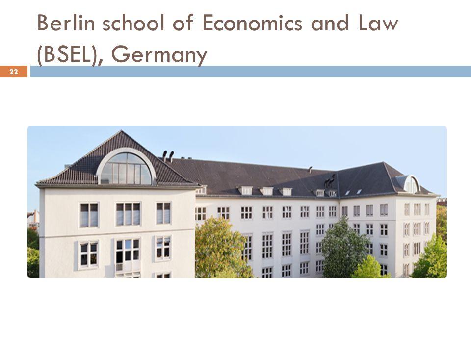 Berlin school of Economics and Law (BSEL), Germany 22