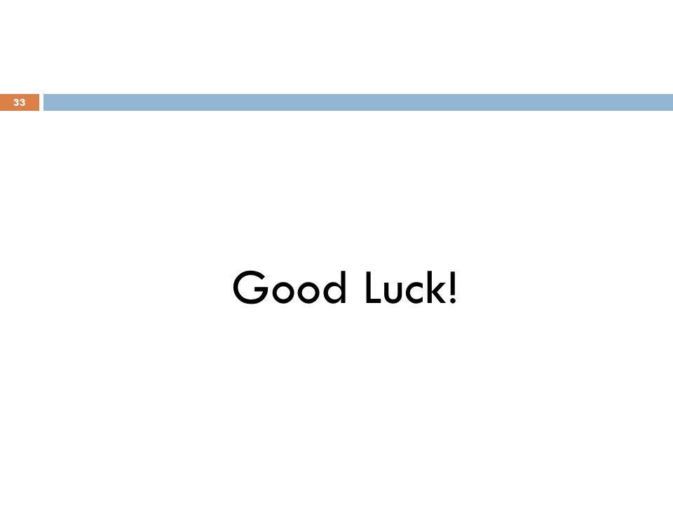 Good Luck! 33