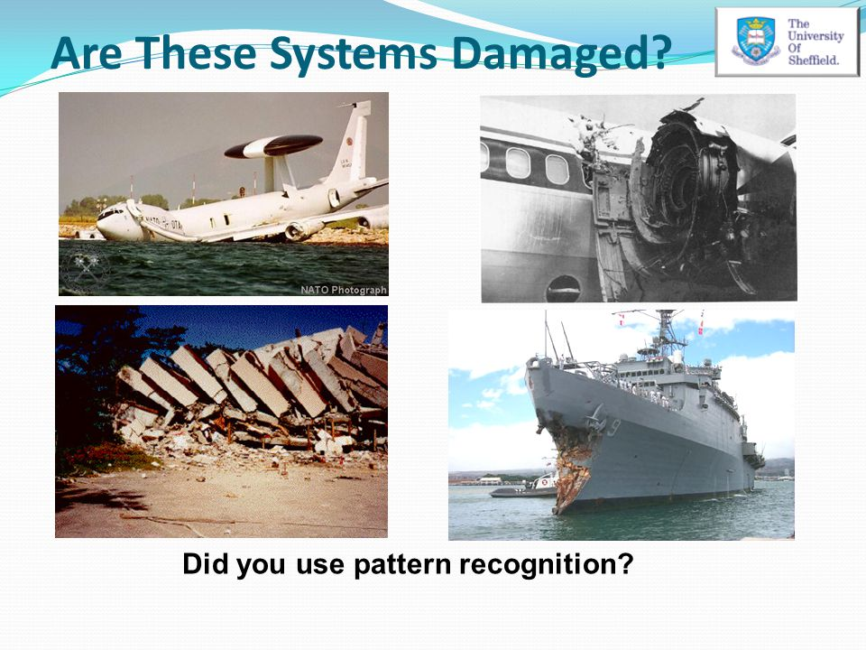Are These Systems Damaged? Did you use pattern recognition?