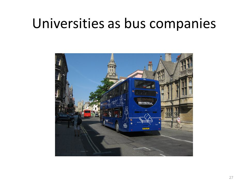 Universities as bus companies 27