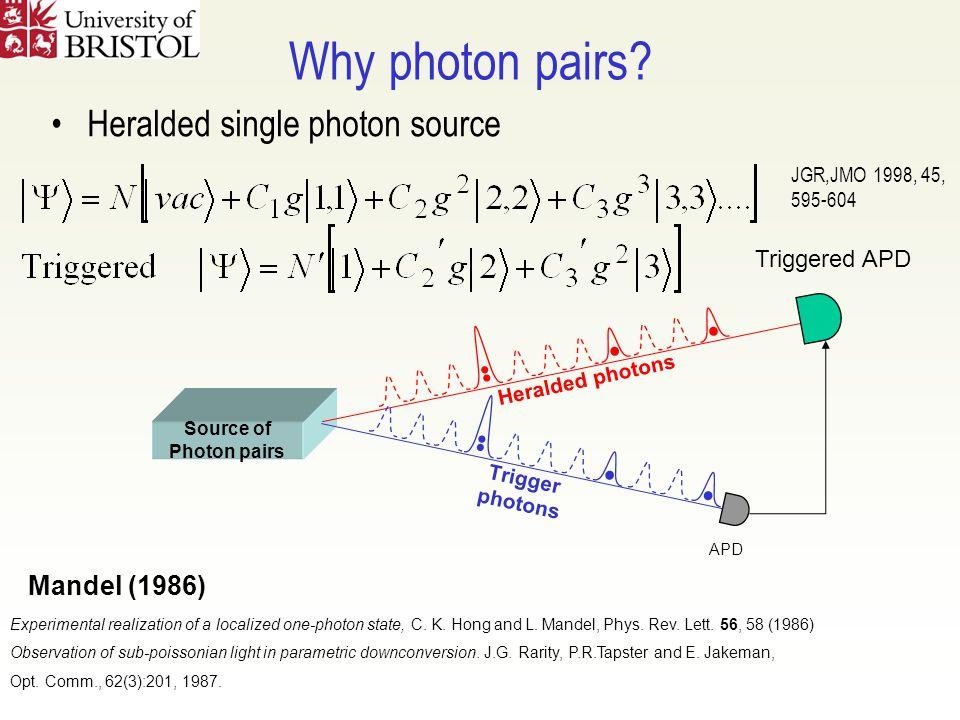 Why photon pairs.