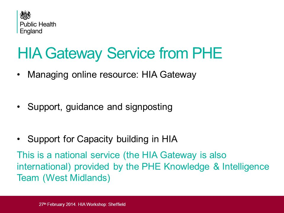 27 th February 2014. HIA Workshop: Sheffield HIA Gateway Service from PHE Managing online resource: HIA Gateway Support, guidance and signposting Supp