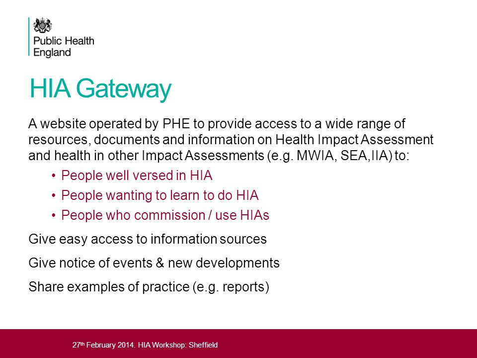 27 th February 2014. HIA Workshop: Sheffield# HIA Gateway A website operated by PHE to provide access to a wide range of resources, documents and info