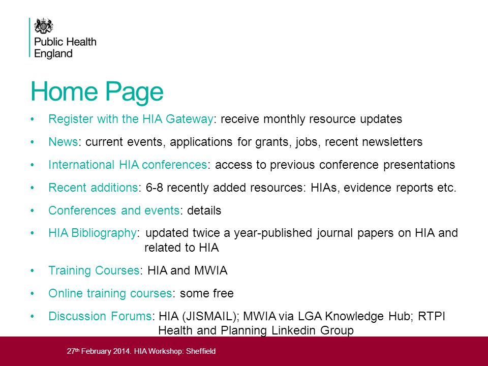 27 th February 2014. HIA Workshop: Sheffield Home Page Register with the HIA Gateway: receive monthly resource updates News: current events, applicati