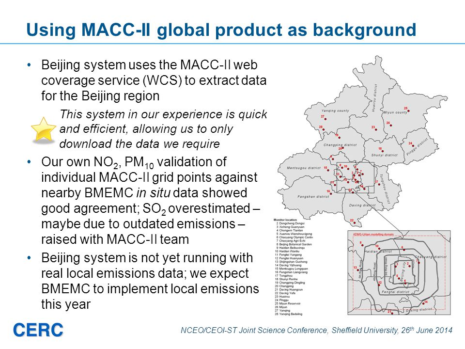 NCEO/CEOI-ST Joint Science Conference, Sheffield University, 26 th June 2014 Using MACC-II global product as background Beijing system uses the MACC-I