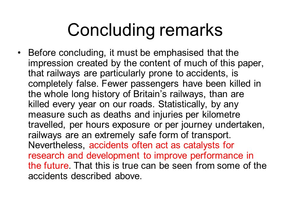 Concluding remarks Before concluding, it must be emphasised that the impression created by the content of much of this paper, that railways are partic