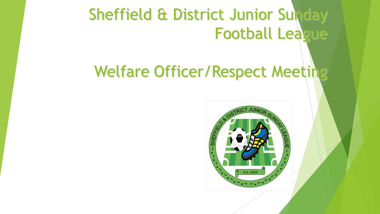 Sheffield & District Junior Sunday Football League Welfare Officer/Respect Meeting