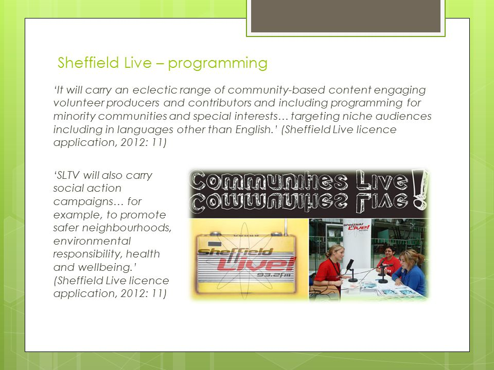 Sheffield Live – programming 'SLTV will also carry social action campaigns… for example, to promote safer neighbourhoods, environmental responsibility