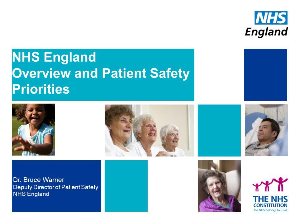 Dr. Bruce Warner Deputy Director of Patient Safety NHS England