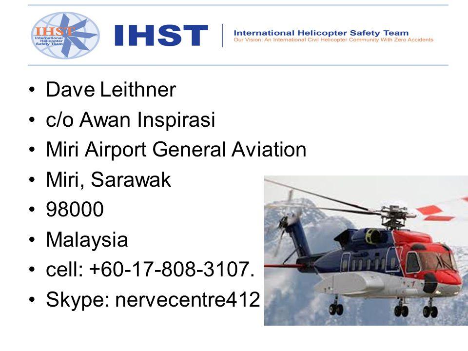 Dave Leithner c/o Awan Inspirasi Miri Airport General Aviation Miri, Sarawak 98000 Malaysia cell: +60-17-808-3107. Skype: nervecentre412