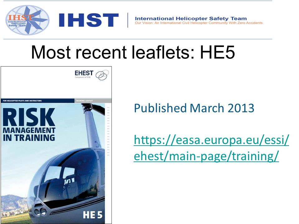 Most recent leaflets: HE5 Published March 2013 https://easa.europa.eu/essi/ ehest/main-page/training/
