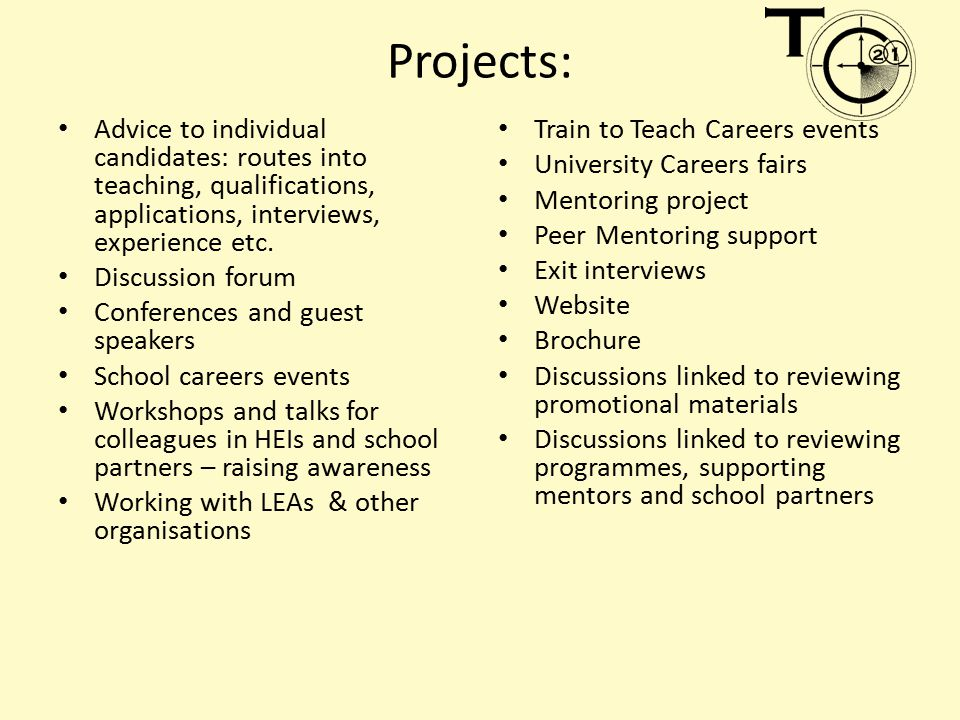 Projects: Advice to individual candidates: routes into teaching, qualifications, applications, interviews, experience etc.