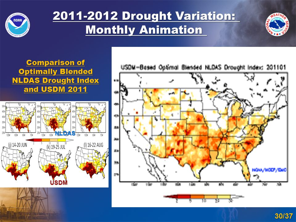 2011-2012 Drought Variation: Monthly Animation 30/37 Comparison of Optimally Blended NLDAS Drought Index and USDM 2011 USDM NLDAS