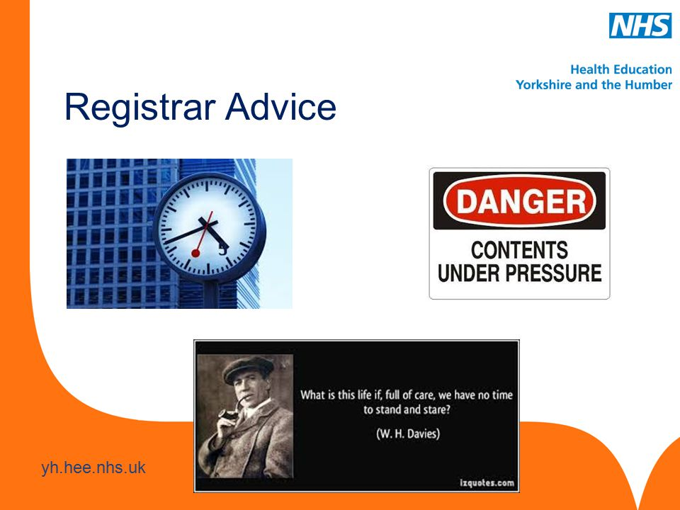 www.hee.nhs.uk yh.hee.nhs.uk Registrar Advice