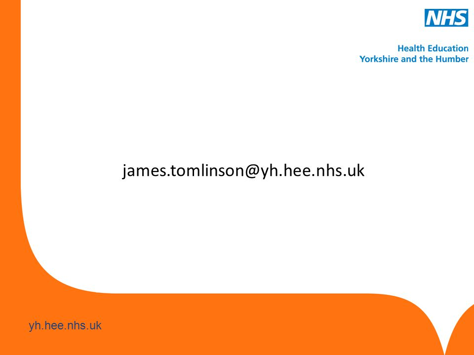 www.hee.nhs.uk yh.hee.nhs.uk james.tomlinson@yh.hee.nhs.uk