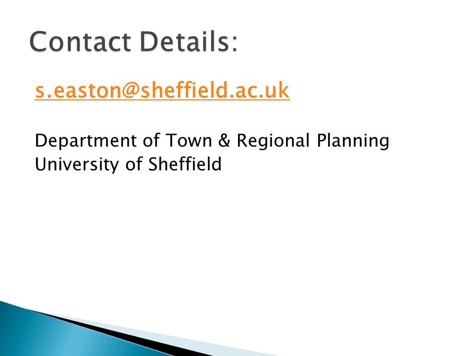 s.easton@sheffield.ac.uk Department of Town & Regional Planning University of Sheffield