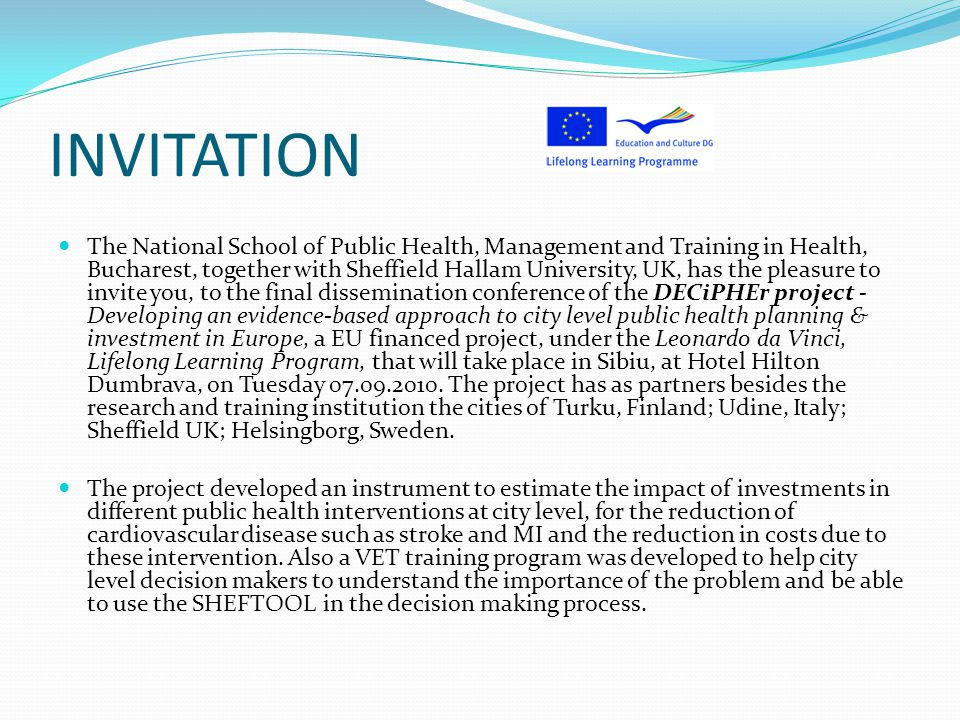 INVITATION The National School of Public Health, Management and Training in Health, Bucharest, together with Sheffield Hallam University, UK, has the