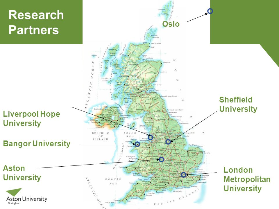 London Metropolitan University Sheffield University Aston University Bangor University Liverpool Hope University Research Partners Research through Partnership Oslo
