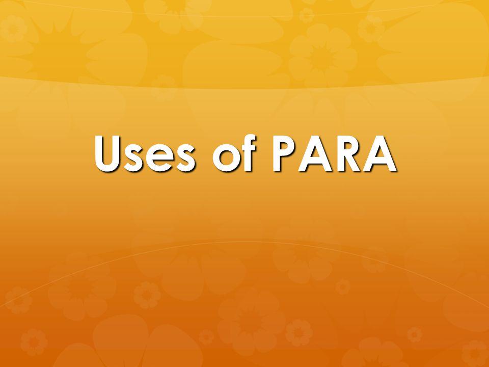 Uses of PARA