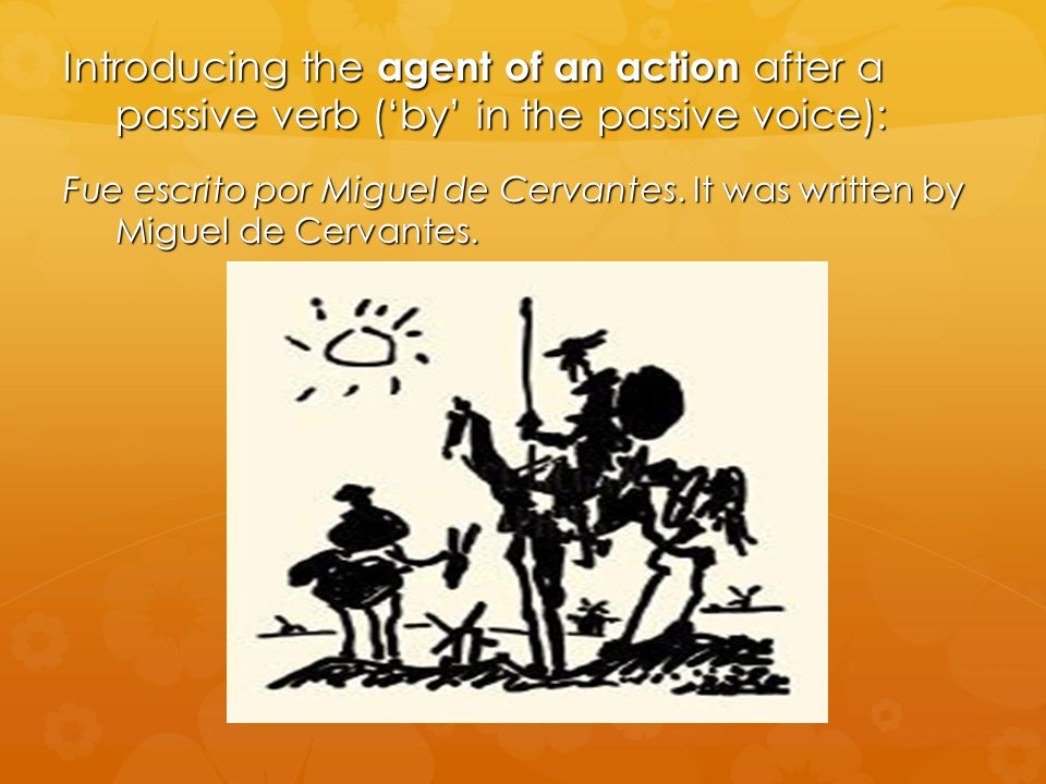Introducing the agent of an action after a passive verb ('by' in the passive voice): Fue escrito por Miguel de Cervantes. It was written by Miguel de