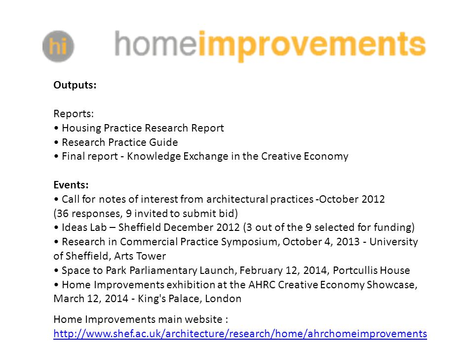 Home Improvements main website : http://www.shef.ac.uk/architecture/research/home/ahrchomeimprovements http://www.shef.ac.uk/architecture/research/hom
