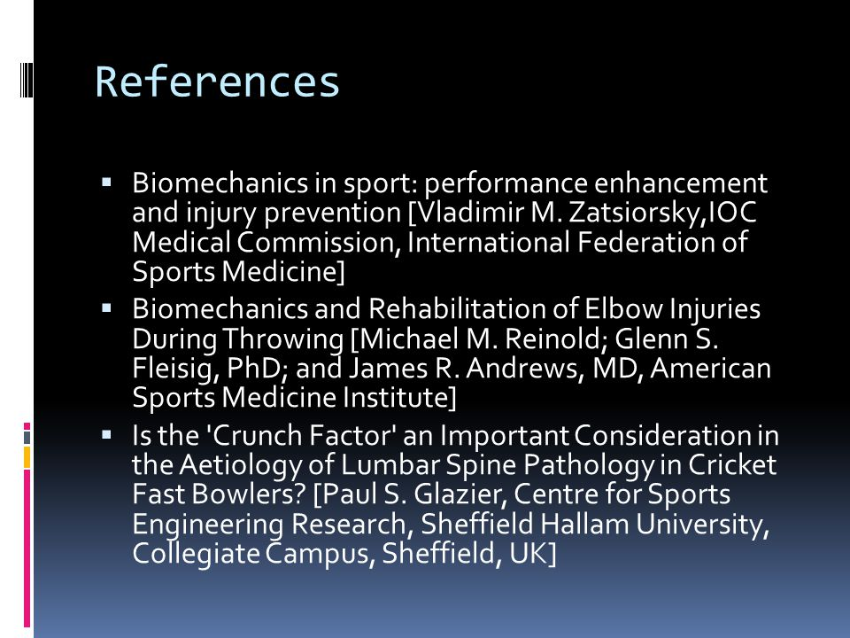 References  Biomechanics in sport: performance enhancement and injury prevention [Vladimir M.