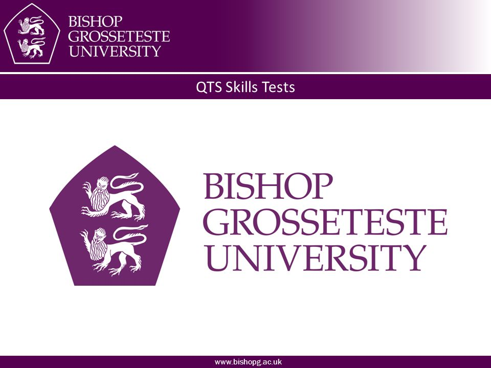 www.bishopg.ac.uk QTS Skills Tests