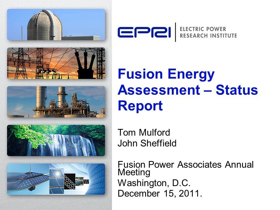 Tom Mulford John Sheffield Fusion Power Associates Annual Meeting Washington, D.C.