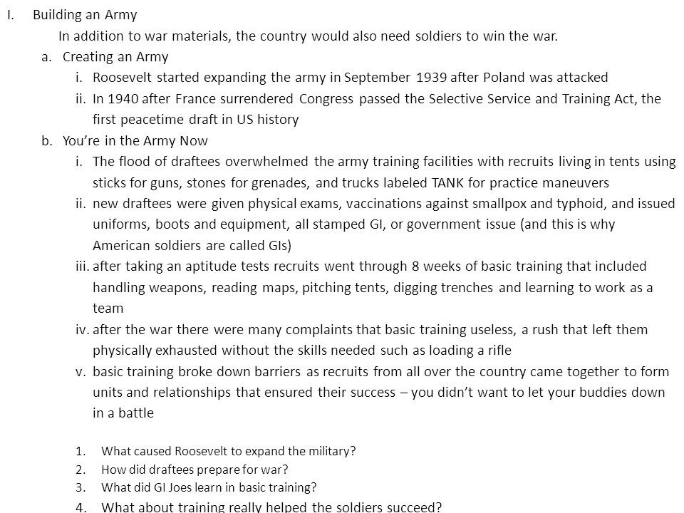 I.Building an Army In addition to war materials, the country would also need soldiers to win the war.