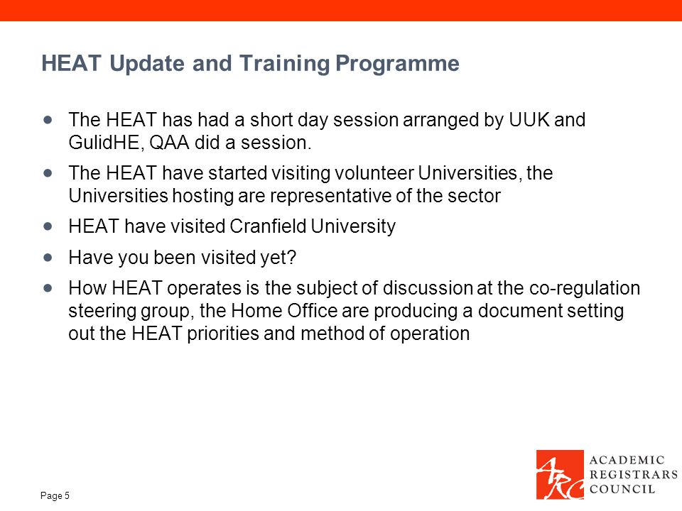 HEAT Update and Training Programme The HEAT has had a short day session arranged by UUK and GulidHE, QAA did a session.