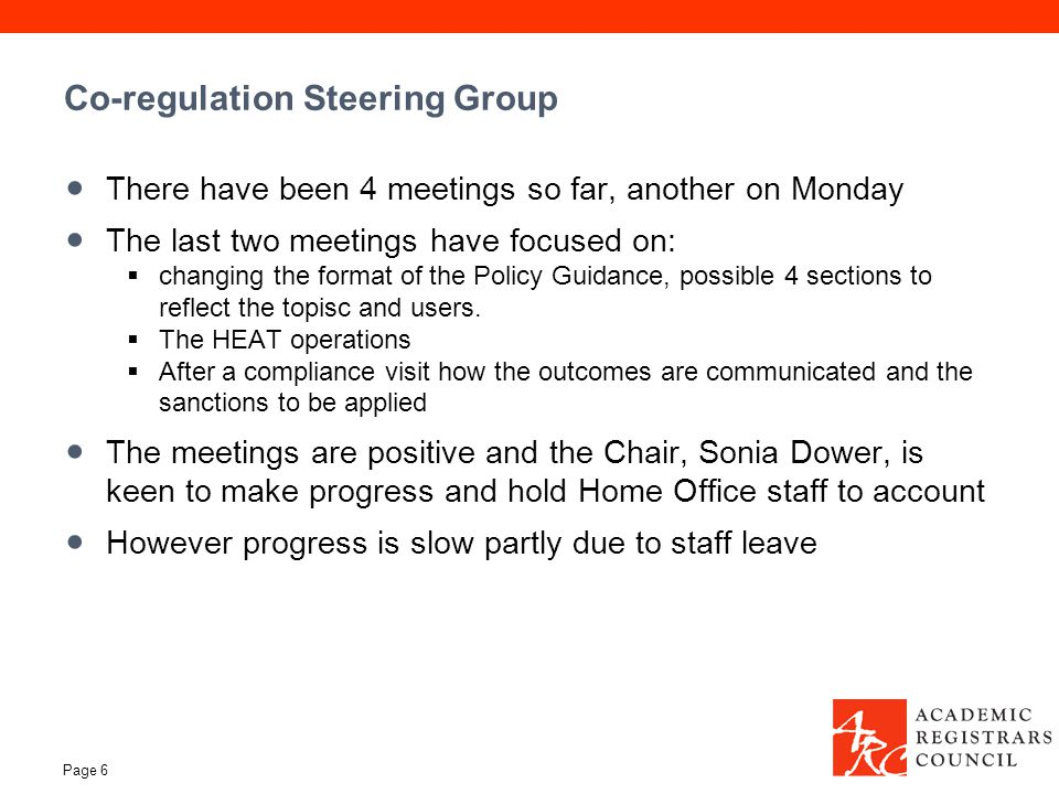 Co-regulation Steering Group There have been 4 meetings so far, another on Monday The last two meetings have focused on:  changing the format of the Policy Guidance, possible 4 sections to reflect the topisc and users.