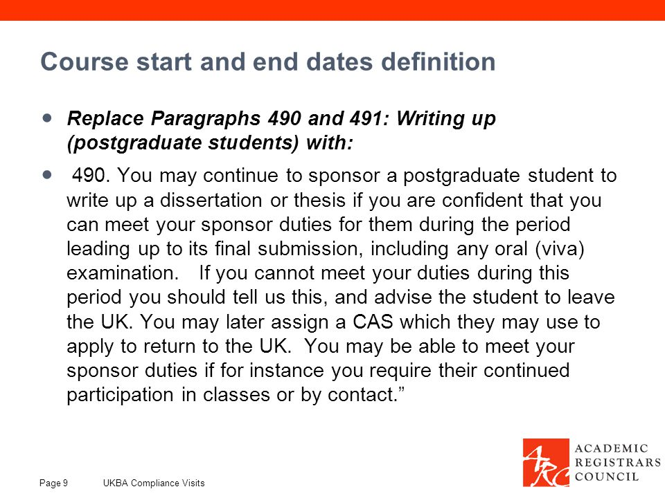 Course start and end dates definition Replace Paragraphs 490 and 491: Writing up (postgraduate students) with: 490.