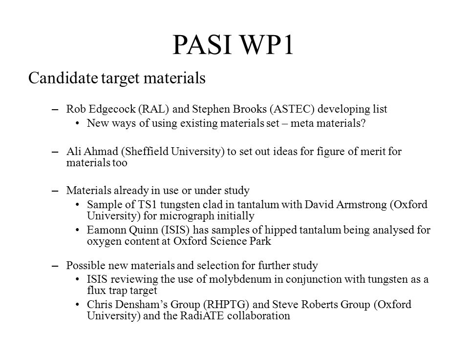 PASI WP1 Candidate target materials – Rob Edgecock (RAL) and Stephen Brooks (ASTEC) developing list New ways of using existing materials set – meta materials.